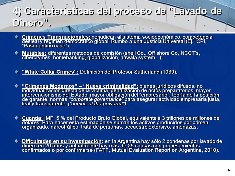 6 4) Características del proceso de Lavado de Dinero.