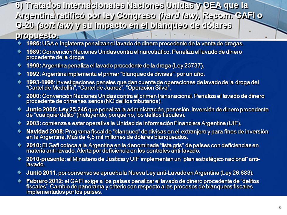 8 6) Tratados internacionales Naciones Unidas y OEA que la Argentina ratificó por ley Congreso (hard law), Recom.
