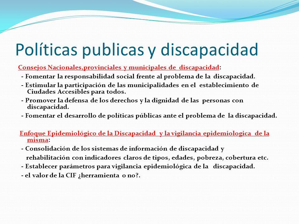Políticas publicas y discapacidad Consejos Nacionales,provinciales y municipales de discapacidad: - Fomentar la responsabilidad social frente al probl