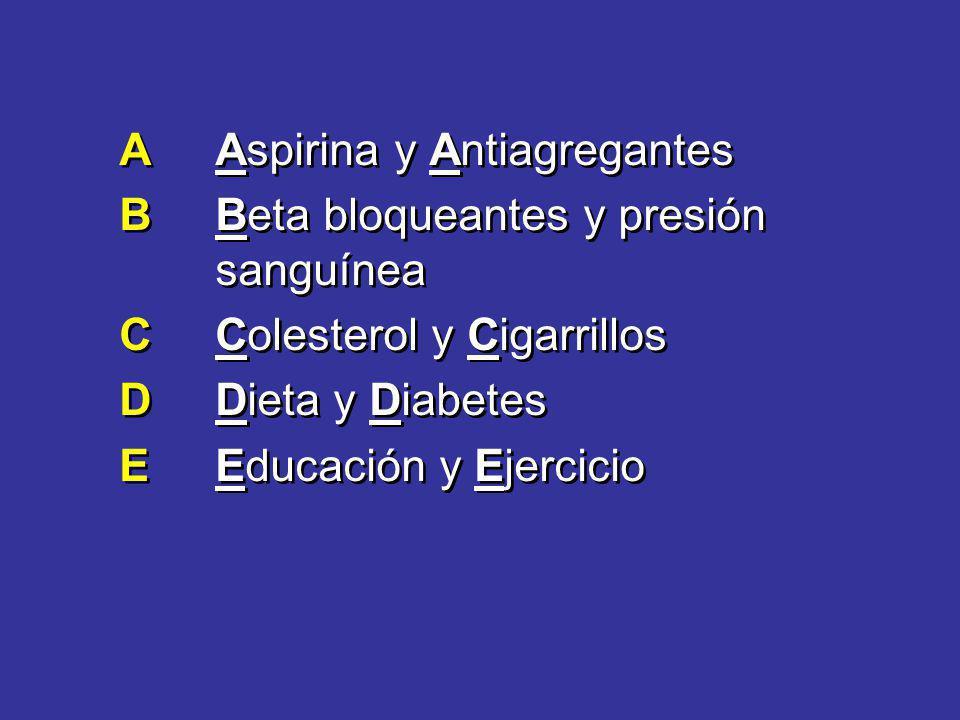 AAspirina y Antiagregantes BBeta bloqueantes y presión sanguínea CColesterol y Cigarrillos DDieta y Diabetes EEducación y Ejercicio AAspirina y Antiag