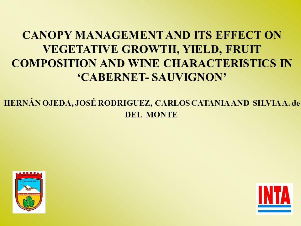 CANOPY MANAGEMENT AND ITS EFFECT ON VEGETATIVE GROWTH, YIELD, FRUIT COMPOSITION AND WINE CHARACTERISTICS IN CABERNET- SAUVIGNON HERNÁN OJEDA, JOSÉ ROD