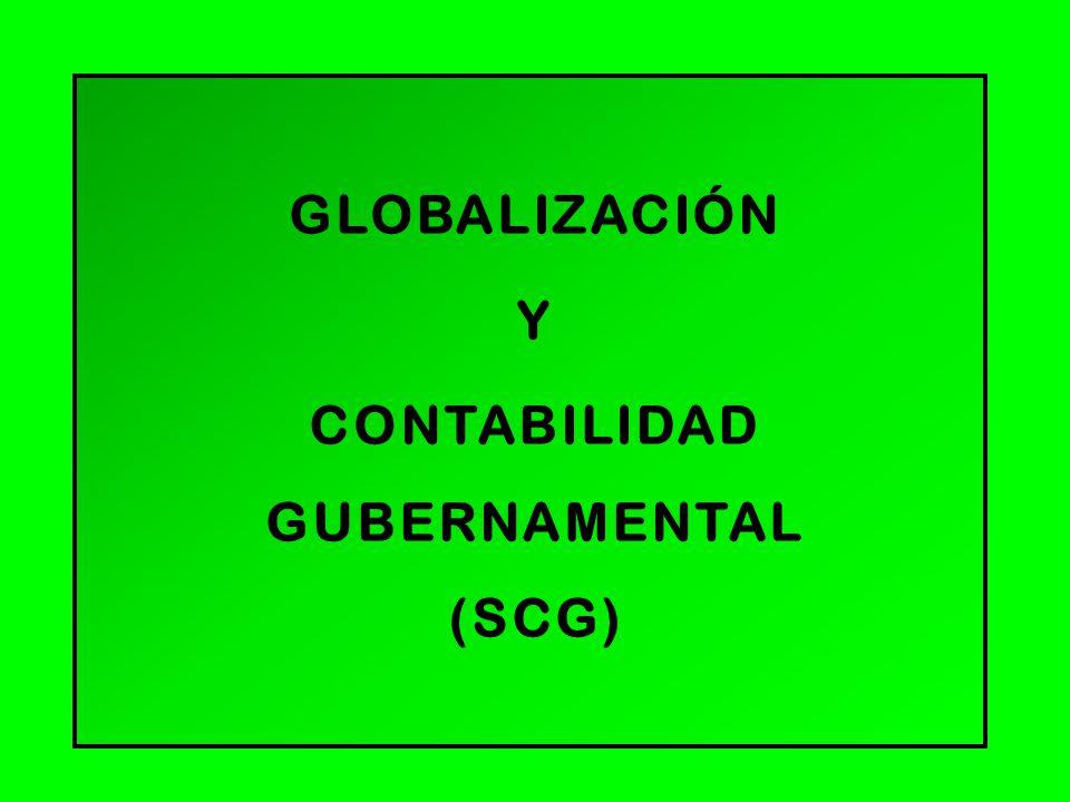 GLOBALIZACIÓN Y CONTABILIDAD GUBERNAMENTAL (SCG)