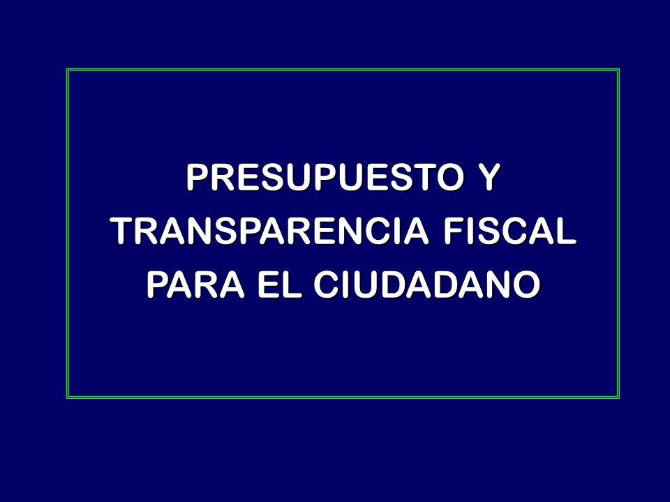 PRESUPUESTO Y TRANSPARENCIA FISCAL PARA EL CIUDADANO