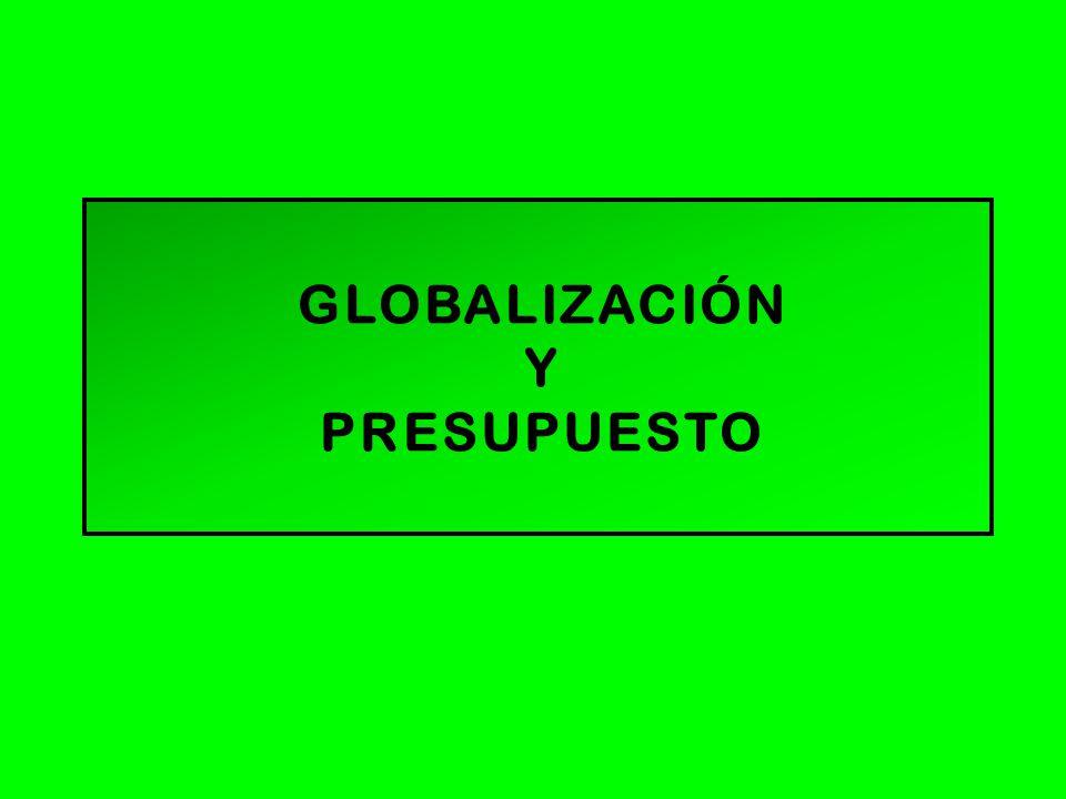 GLOBALIZACIÓN Y PRESUPUESTO