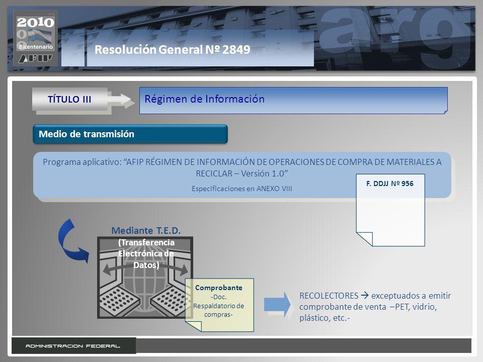 18 Resolución General Nº 2849 TÍTULO III Régimen de Información Medio de transmisión RECOLECTORES exceptuados a emitir comprobante de venta –PET, vidr