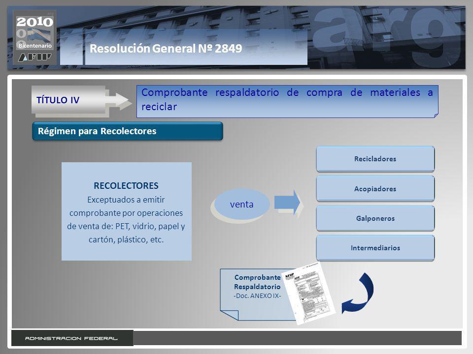 19 Resolución General Nº 2849 TÍTULO IV Comprobante respaldatorio de compra de materiales a reciclar Régimen para Recolectores venta Comprobante Respa
