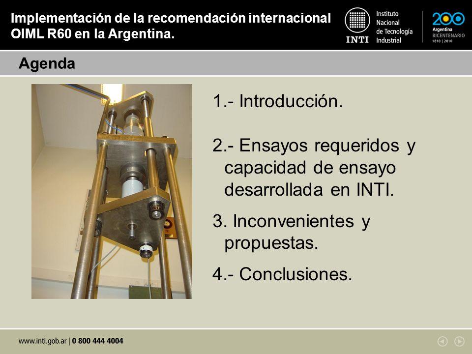 Implementación de la recomendación internacional OIML R60 en la Argentina. 1.- Introducción. 2.- Ensayos requeridos y capacidad de ensayo desarrollada