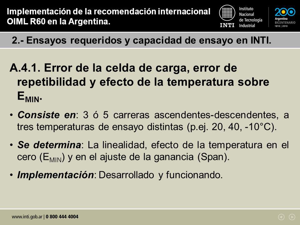 A.4.1. Error de la celda de carga, error de repetibilidad y efecto de la temperatura sobre E MIN. Consiste en: 3 ó 5 carreras ascendentes-descendentes