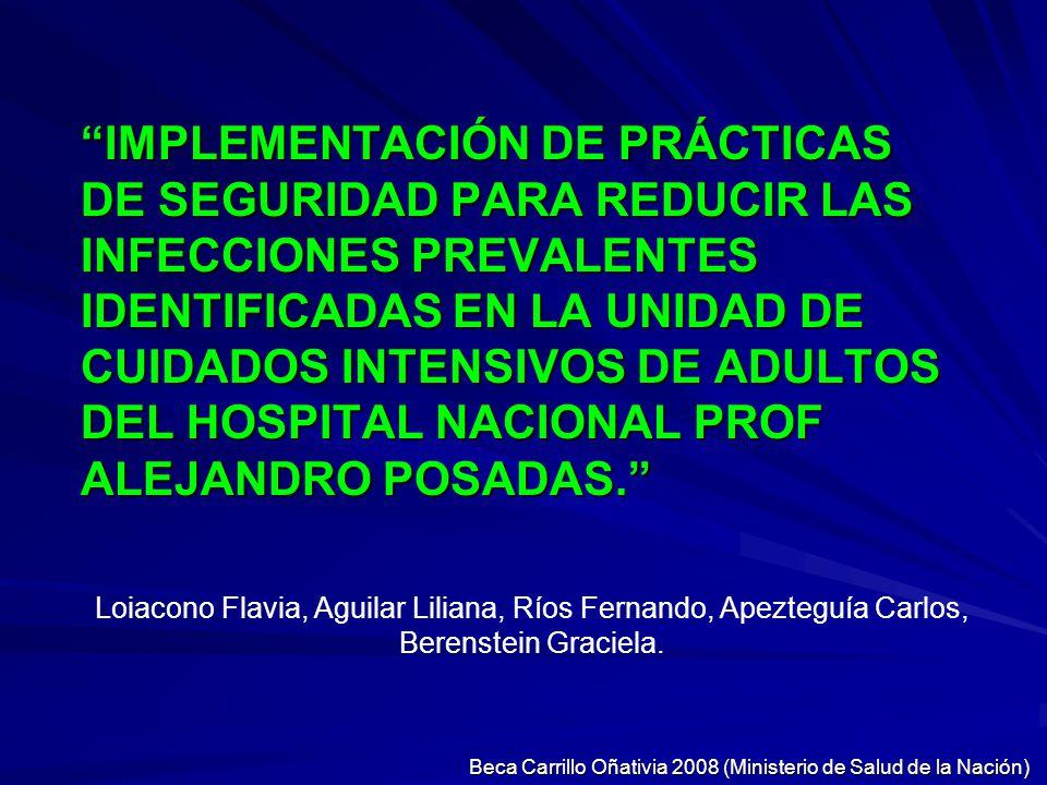 IMPLEMENTACIÓN DE PRÁCTICAS DE SEGURIDAD PARA REDUCIR LAS INFECCIONES PREVALENTES IDENTIFICADAS EN LA UNIDAD DE CUIDADOS INTENSIVOS DE ADULTOS DEL HOS