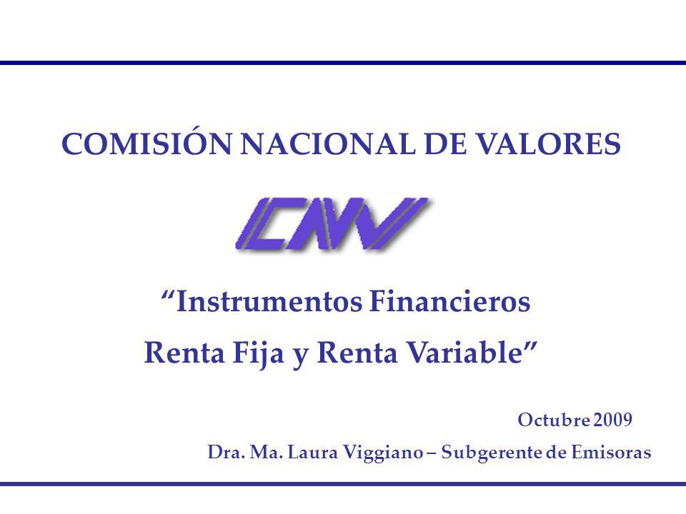 COMISIÓN NACIONAL DE VALORES Instrumentos Financieros Renta Fija y Renta Variable Octubre 2009 Dra.