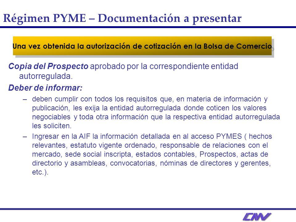 Una vez obtenida la autorización de cotización en la Bolsa de Comercio Copia del Prospecto aprobado por la correspondiente entidad autorregulada.