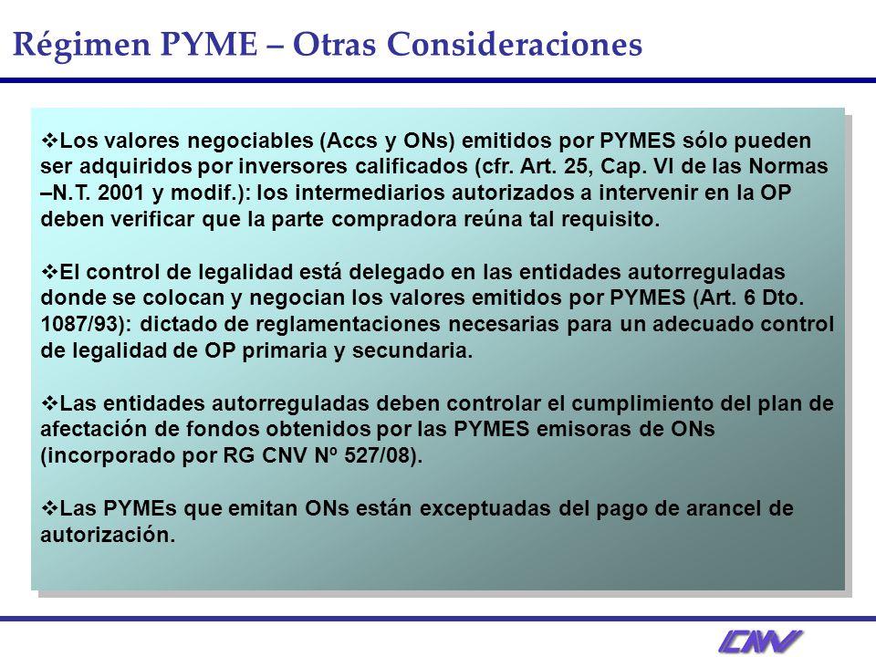 Régimen PYME – Otras Consideraciones Los valores negociables (Accs y ONs) emitidos por PYMES sólo pueden ser adquiridos por inversores calificados (cfr.