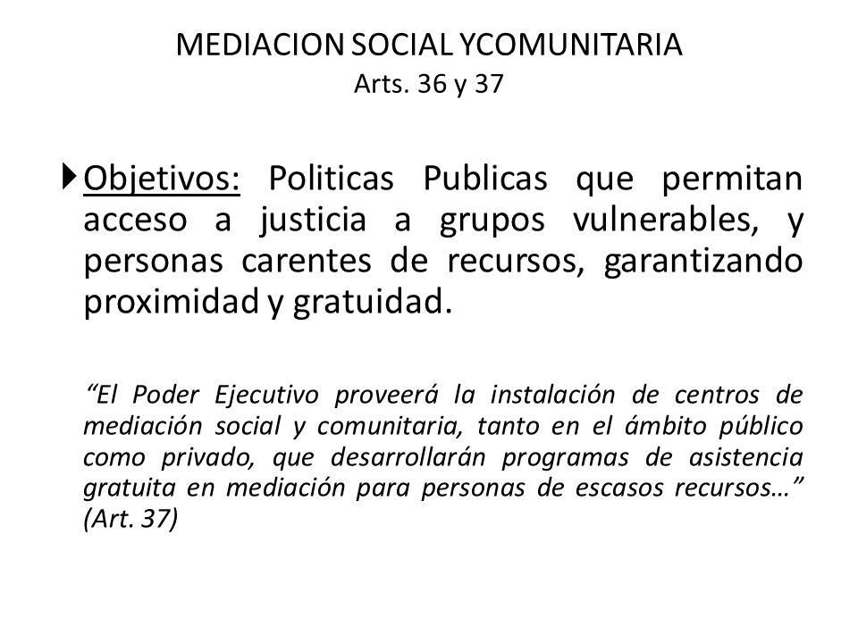 Objetivos: Politicas Publicas que permitan acceso a justicia a grupos vulnerables, y personas carentes de recursos, garantizando proximidad y gratuida