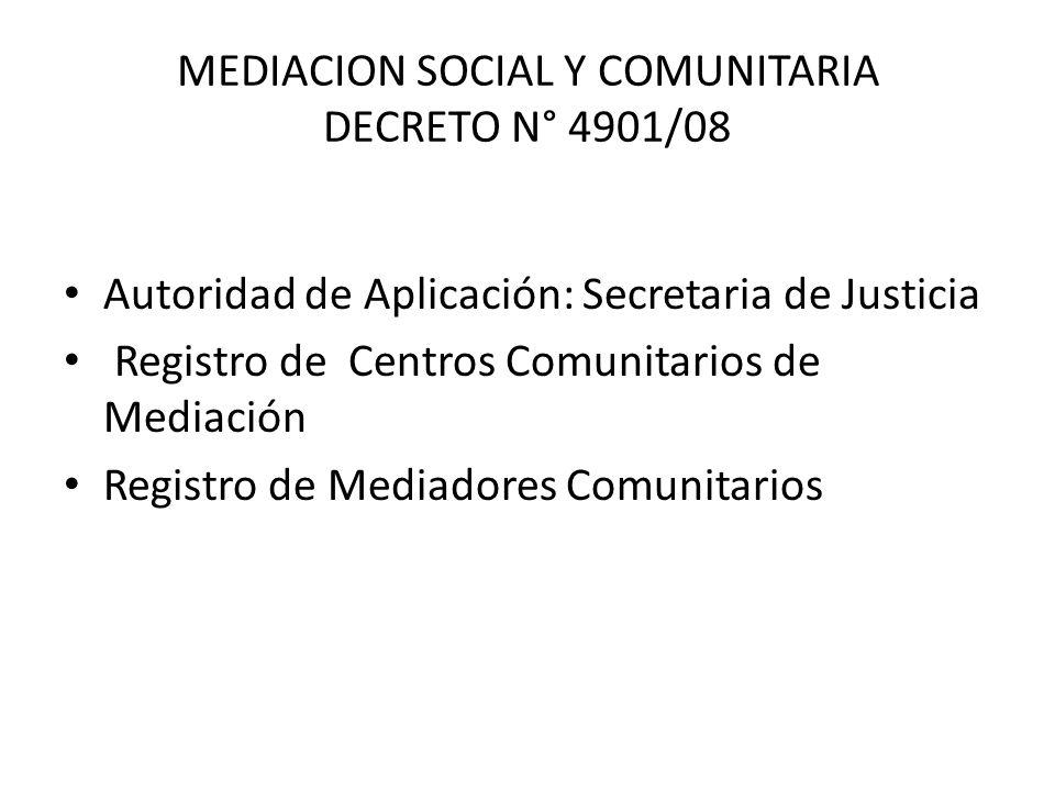 Autoridad de Aplicación: Secretaria de Justicia Registro de Centros Comunitarios de Mediación Registro de Mediadores Comunitarios MEDIACION SOCIAL Y C