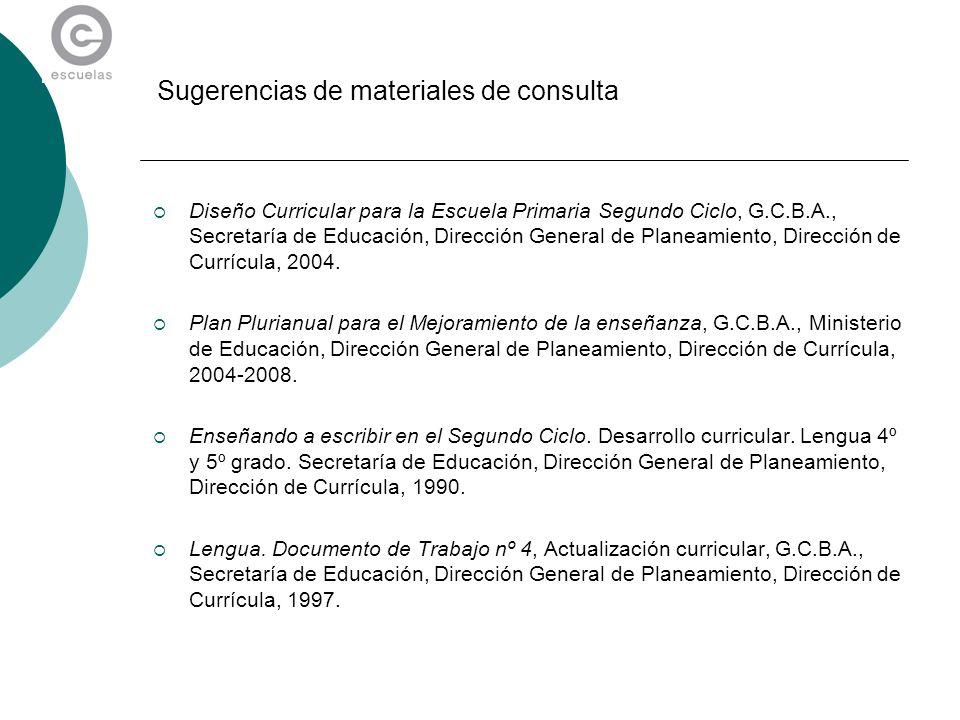 Sugerencias de materiales de consulta Diseño Curricular para la Escuela Primaria Segundo Ciclo, G.C.B.A., Secretaría de Educación, Dirección General d