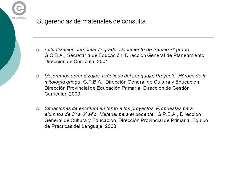 Sugerencias de materiales de consulta Actualización curricular 7º grado, Documento de trabajo 7º grado, G.C.B.A., Secretaría de Educación, Dirección G