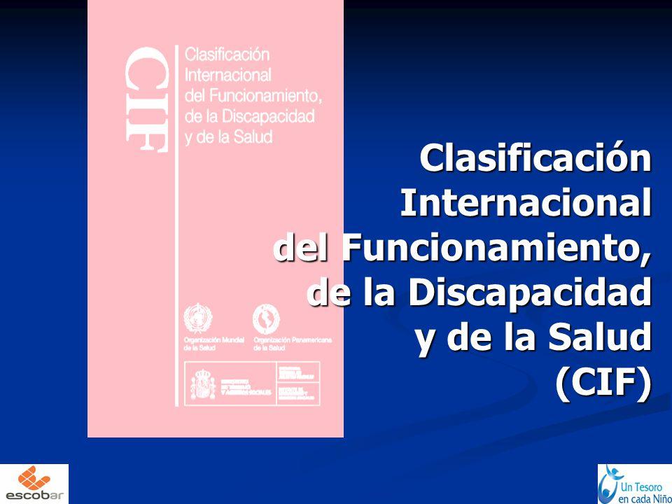 Clasificación Internacional del Funcionamiento, de la Discapacidad y de la Salud (CIF) Clasificación Internacional del Funcionamiento, de la Discapaci