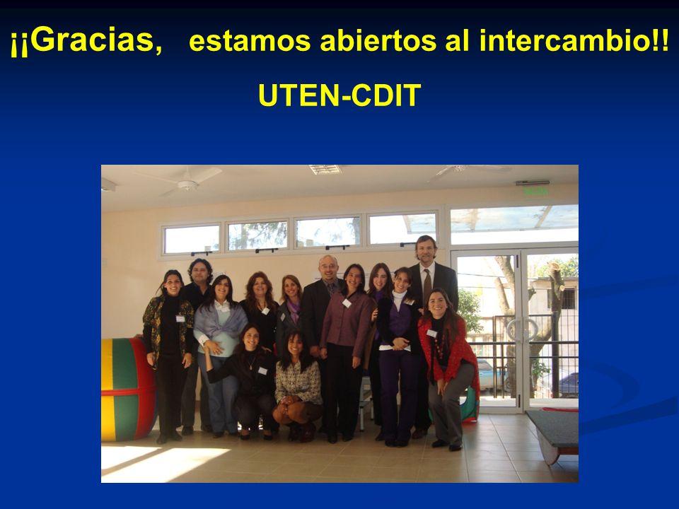 ¡¡Gracias, estamos abiertos al intercambio!! UTEN-CDIT
