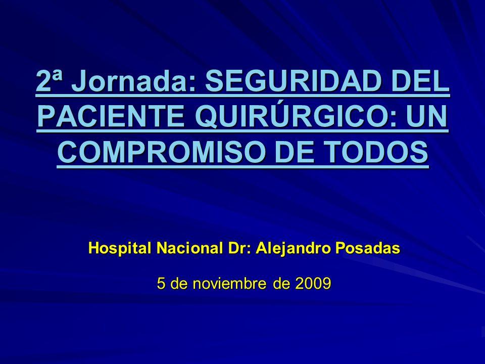 2ª Jornada: SEGURIDAD DEL PACIENTE QUIRÚRGICO: UN COMPROMISO DE TODOS 2ª Jornada: SEGURIDAD DEL PACIENTE QUIRÚRGICO: UN COMPROMISO DE TODOS Hospital N