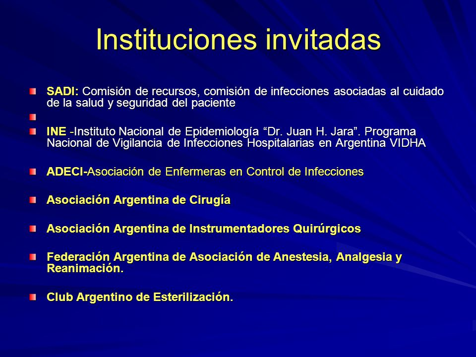 Instituciones invitadas SADI: Comisión de recursos, comisión de infecciones asociadas al cuidado de la salud y seguridad del paciente INE -Instituto N