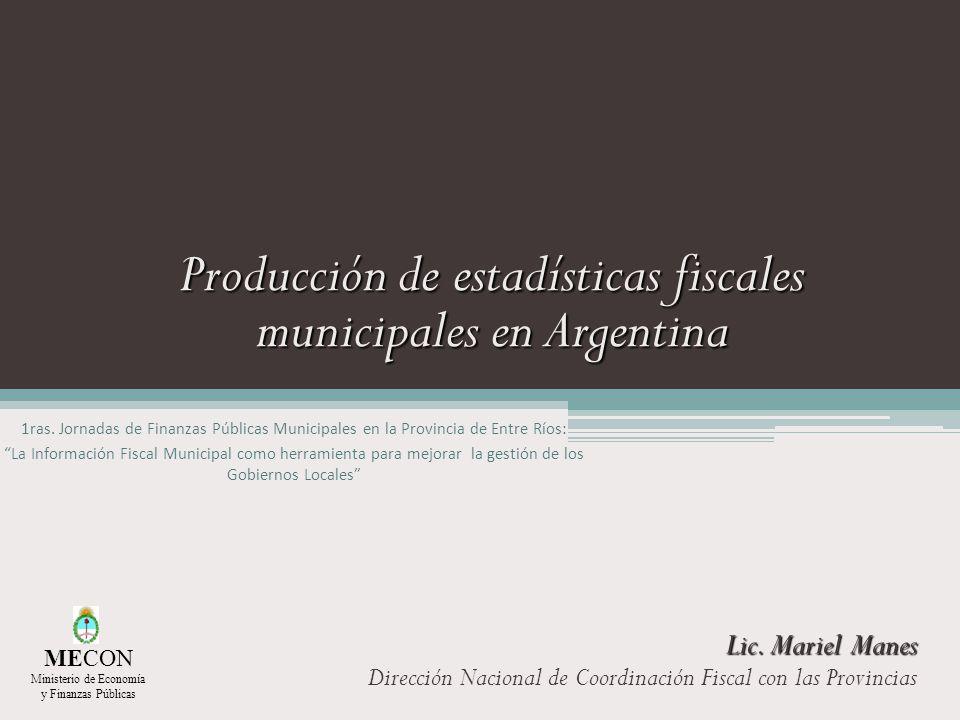 Producción de estadísticas fiscales municipales en Argentina 1ras. Jornadas de Finanzas Públicas Municipales en la Provincia de Entre Ríos: La Informa
