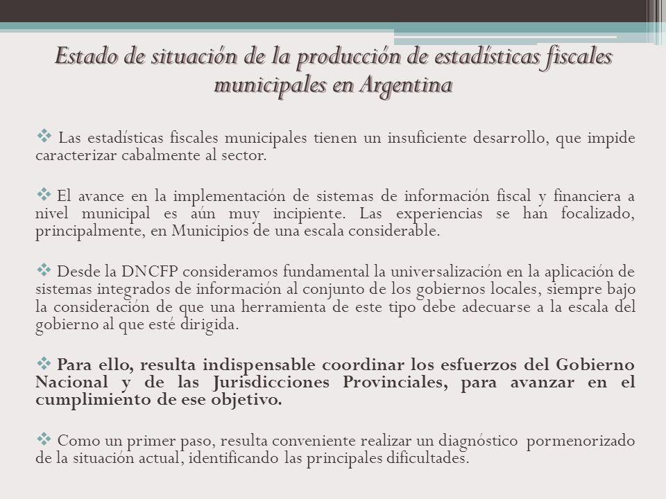 Estado de situación de la producción de estadísticas fiscales municipales en Argentina Las estadísticas fiscales municipales tienen un insuficiente de