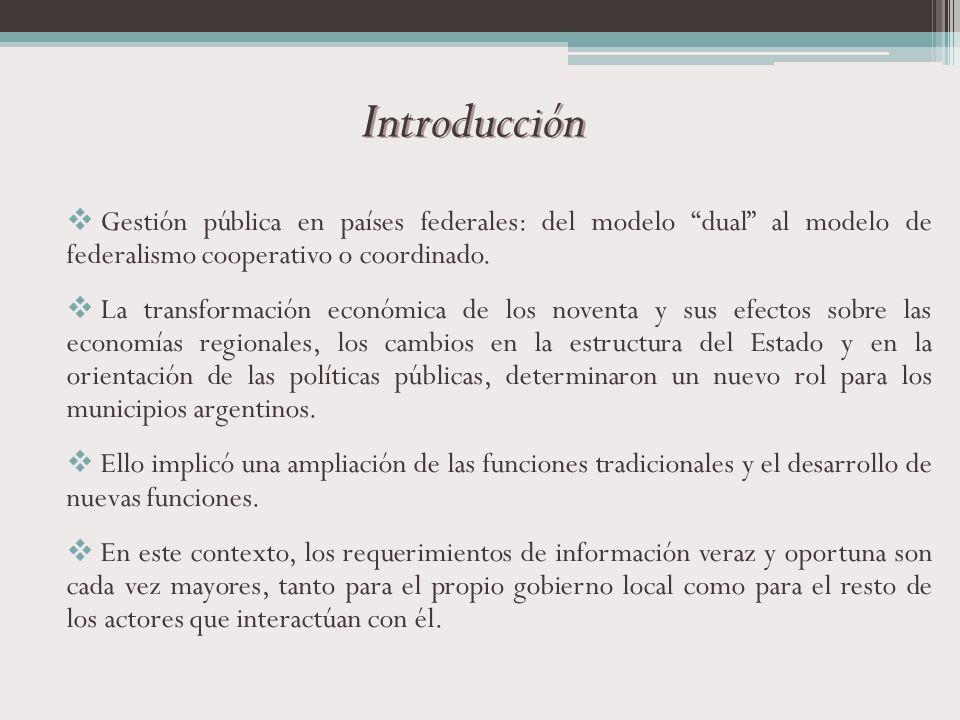 Introducción Gestión pública en países federales: del modelo dual al modelo de federalismo cooperativo o coordinado. La transformación económica de lo