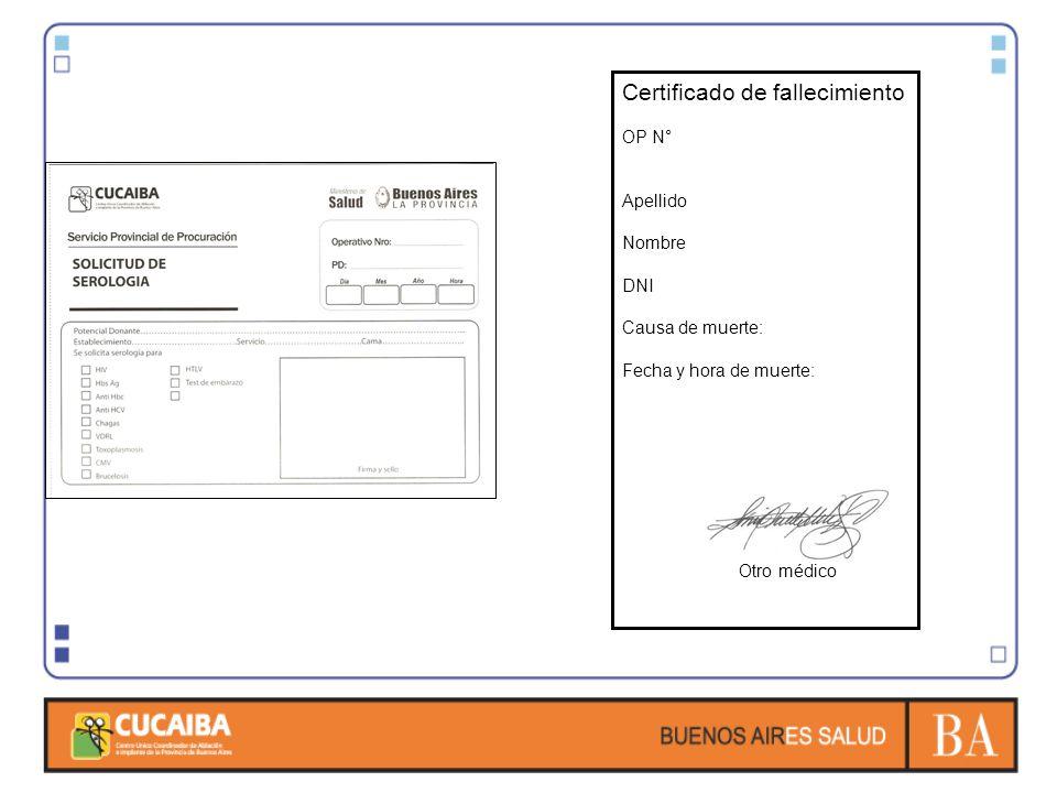 Certificado de fallecimiento OP N° Apellido Nombre DNI Causa de muerte: Fecha y hora de muerte: Otro médico
