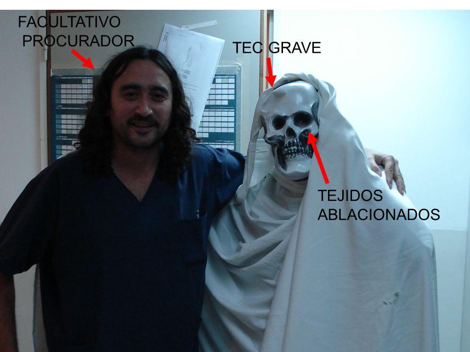 TEC GRAVE FACULTATIVO PROCURADOR TEJIDOS ABLACIONADOS