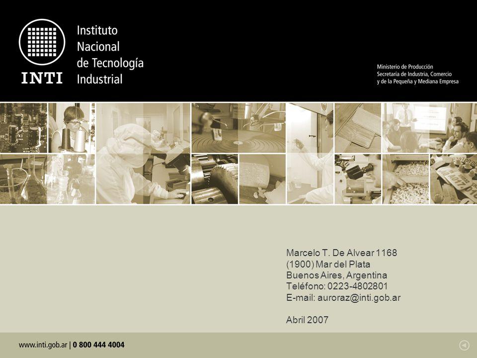 Marcelo T. De Alvear 1168 (1900) Mar del Plata Buenos Aires, Argentina Teléfono: 0223-4802801 E-mail: auroraz@inti.gob.ar Abril 2007