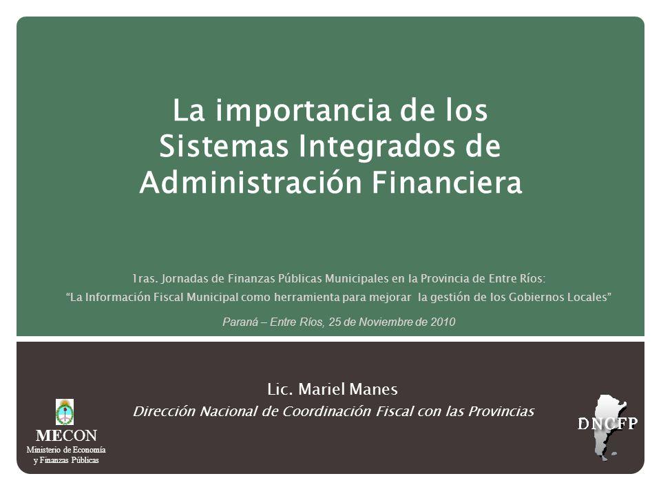 La importancia de los Sistemas Integrados de Administración Financiera 1ras. Jornadas de Finanzas Públicas Municipales en la Provincia de Entre Ríos: