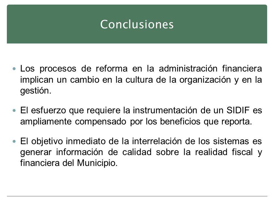 Los procesos de reforma en la administración financiera implican un cambio en la cultura de la organización y en la gestión. El esfuerzo que requiere