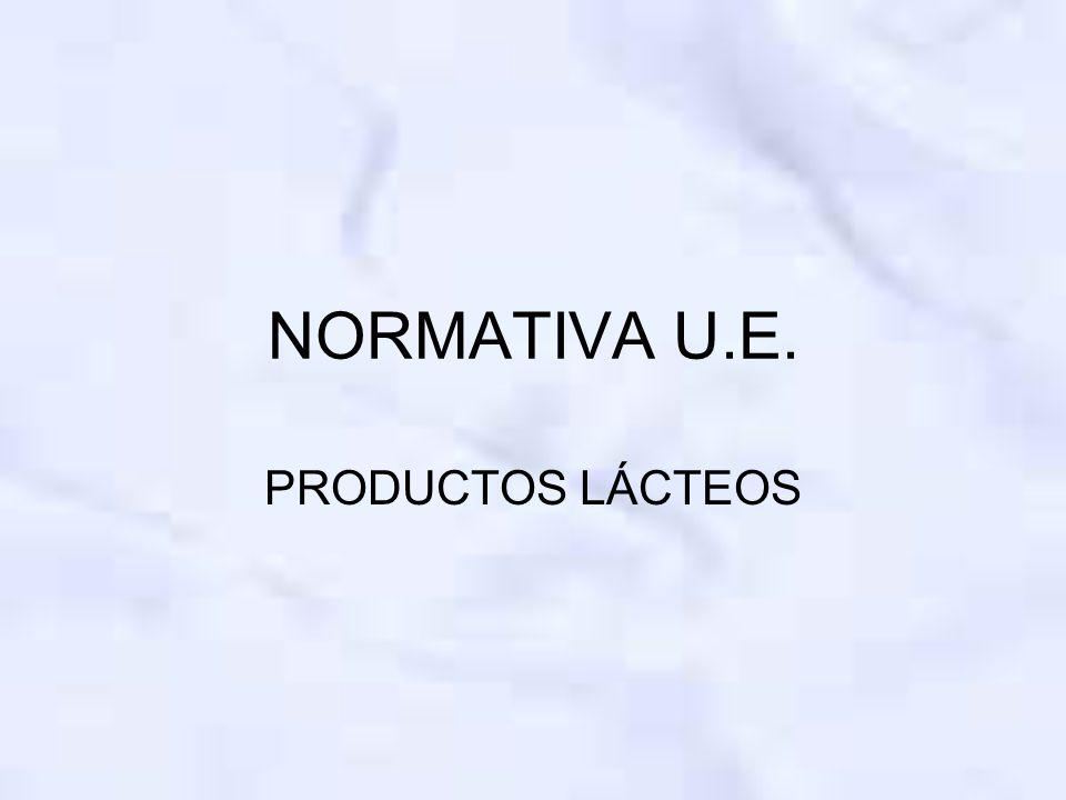 NORMATIVA U.E. PRODUCTOS LÁCTEOS