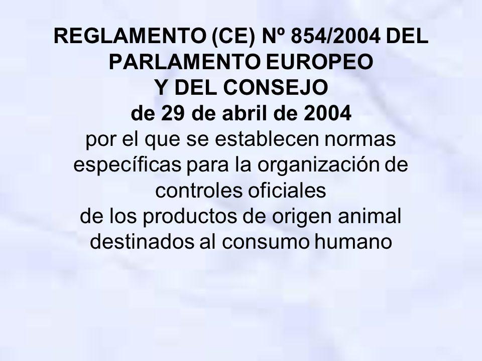 REGLAMENTO (CE) Nº 854/2004 DEL PARLAMENTO EUROPEO Y DEL CONSEJO de 29 de abril de 2004 por el que se establecen normas específicas para la organizaci