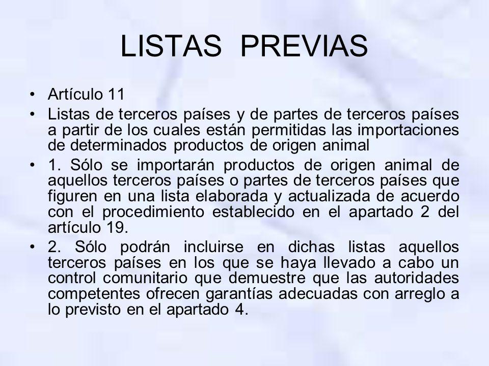LISTAS PREVIAS Artículo 11 Listas de terceros países y de partes de terceros países a partir de los cuales están permitidas las importaciones de deter