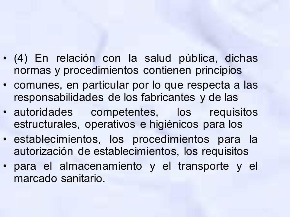 (4) En relación con la salud pública, dichas normas y procedimientos contienen principios comunes, en particular por lo que respecta a las responsabil