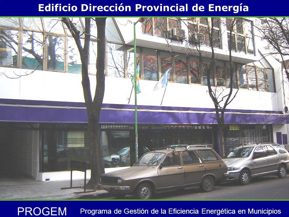 PROGEM Programa de Gestión de la Eficiencia Energética en Municipios Edificio Dirección Provincial de Energía