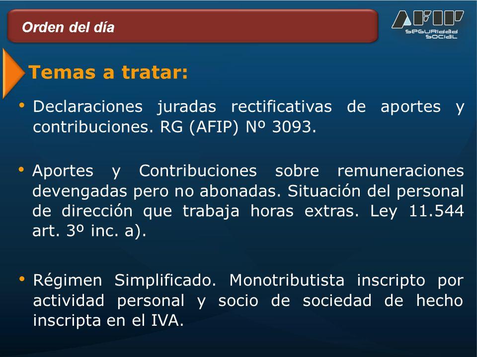 Temas a tratar: Declaraciones juradas rectificativas de aportes y contribuciones.