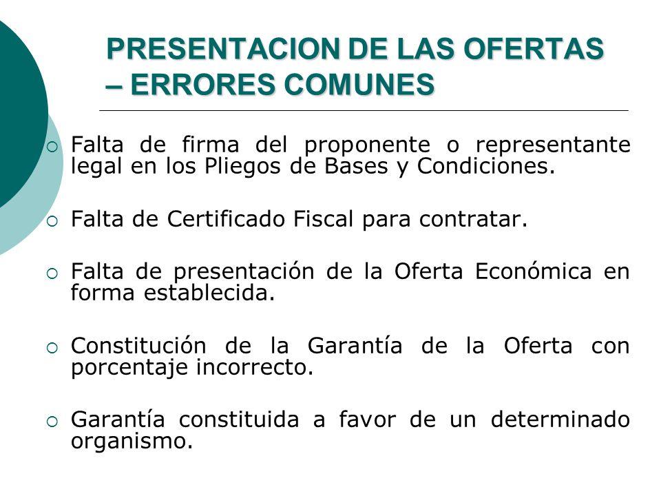 PRESENTACION DE LAS OFERTAS – ERRORES COMUNES Falta de firma del proponente o representante legal en los Pliegos de Bases y Condiciones. Falta de Cert
