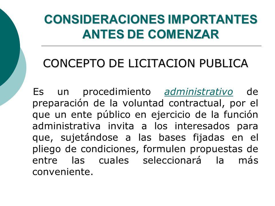 CONSIDERACIONES IMPORTANTES ANTES DE COMENZAR CONCEPTO DE LICITACION PUBLICA Es un procedimiento administrativo de preparación de la voluntad contract