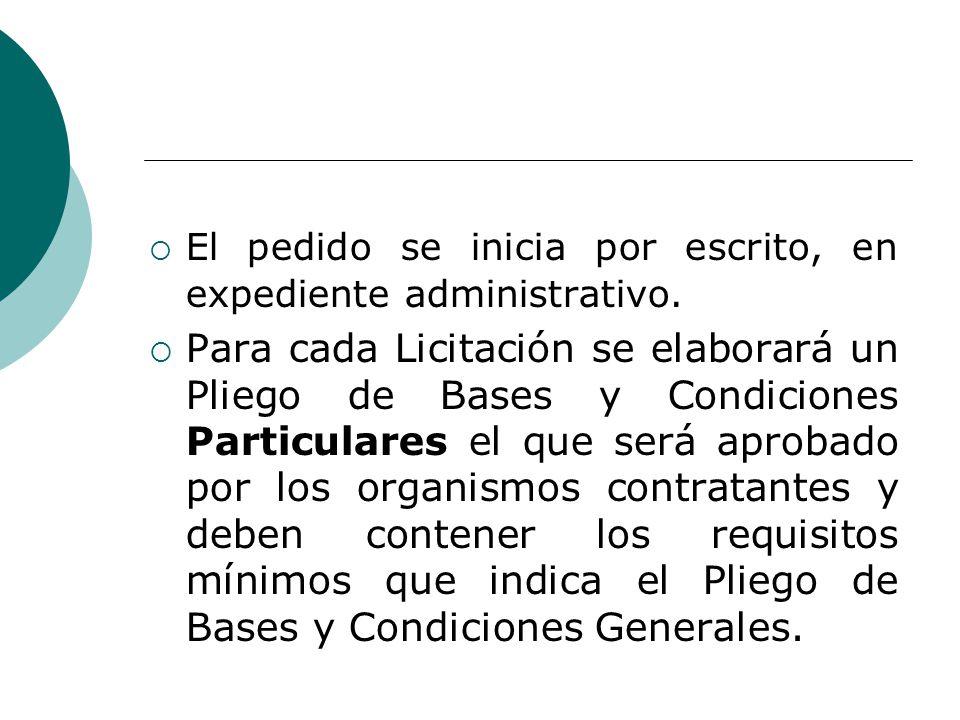 El pedido se inicia por escrito, en expediente administrativo. Para cada Licitación se elaborará un Pliego de Bases y Condiciones Particulares el que