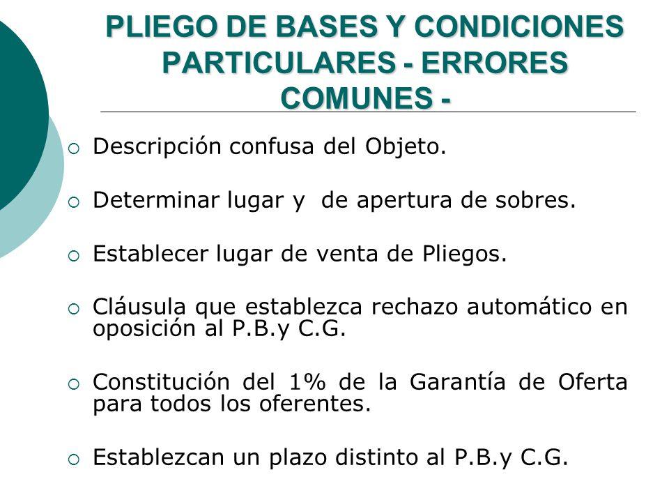 PLIEGO DE BASES Y CONDICIONES PARTICULARES - ERRORES COMUNES - Descripción confusa del Objeto. Determinar lugar y de apertura de sobres. Establecer lu