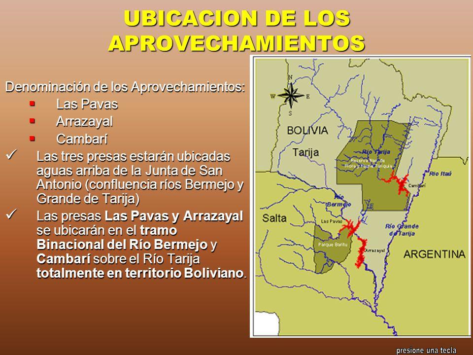 UBICACION DE LOS APROVECHAMIENTOS Denominación de los Aprovechamientos: Las Pavas Las Pavas Arrazayal Arrazayal Cambarí Cambarí Las tres presas estará