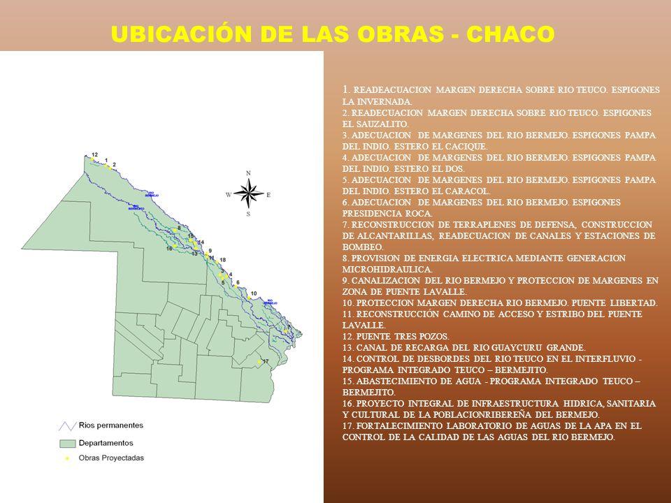 UBICACIÓN DE LAS OBRAS - CHACO 1. READEACUACION MARGEN DERECHA SOBRE RIO TEUCO. ESPIGONES LA INVERNADA. 2. READECUACION MARGEN DERECHA SOBRE RIO TEUCO