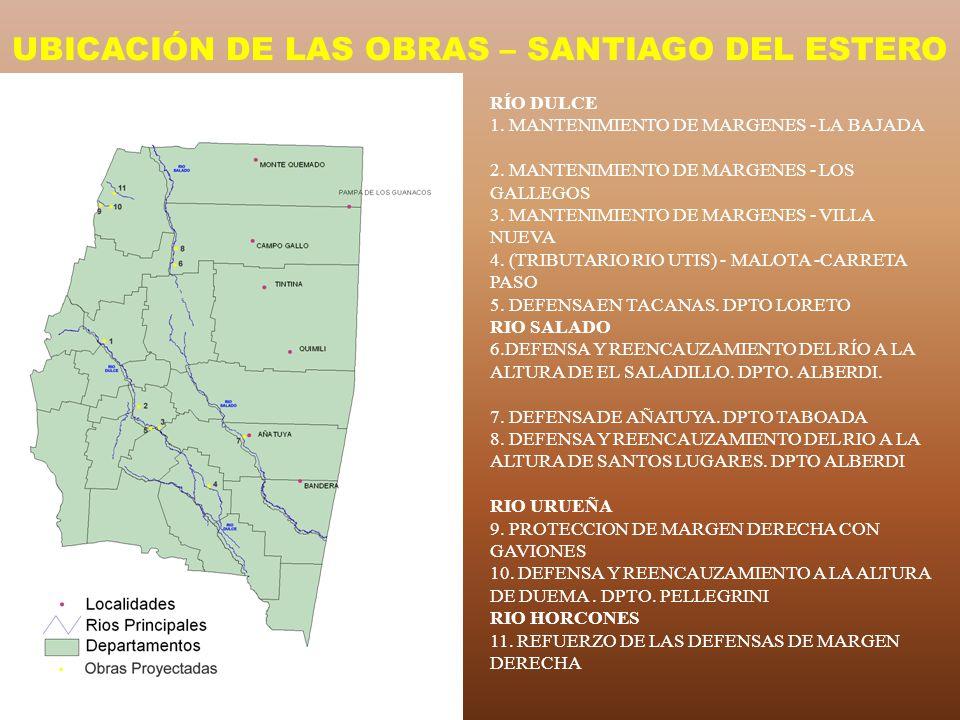 UBICACIÓN DE LAS OBRAS – SANTIAGO DEL ESTERO RÍO DULCE 1. MANTENIMIENTO DE MARGENES - LA BAJADA 2. MANTENIMIENTO DE MARGENES - LOS GALLEGOS 3. MANTENI