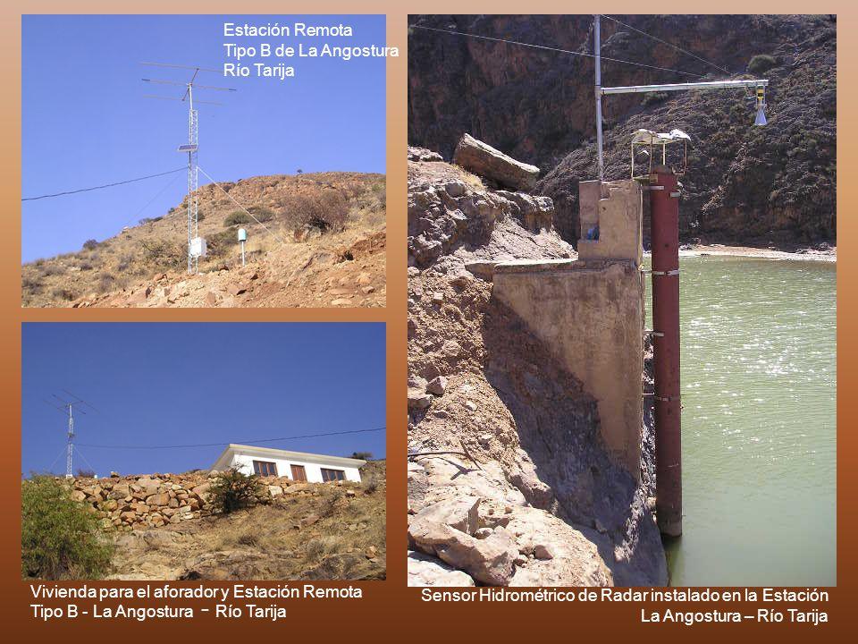 Estación Remota Tipo B de La Angostura Río Tarija Sensor Hidrométrico de Radar instalado en la Estación La Angostura – Río Tarija Vivienda para el afo