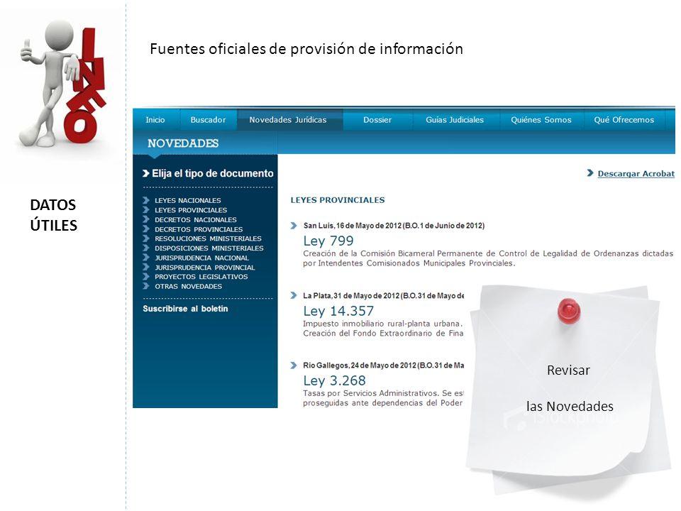 DATOS ÚTILES Fuentes oficiales de provisión de información Revisar las Novedades