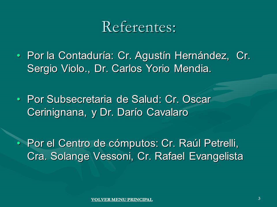 3 Referentes: Por la Contaduría: Cr. Agustín Hernández, Cr.