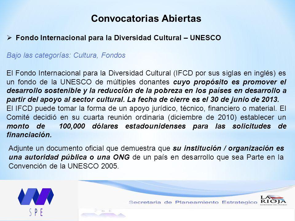 Convocatorias Abiertas Fondo Internacional para la Diversidad Cultural – UNESCO Bajo las categorías: Cultura, Fondos El Fondo Internacional para la Diversidad Cultural (IFCD por sus siglas en inglés) es un fondo de la UNESCO de múltiples donantes cuyo propósito es promover el desarrollo sostenible y la reducción de la pobreza en los países en desarrollo a partir del apoyo al sector cultural.