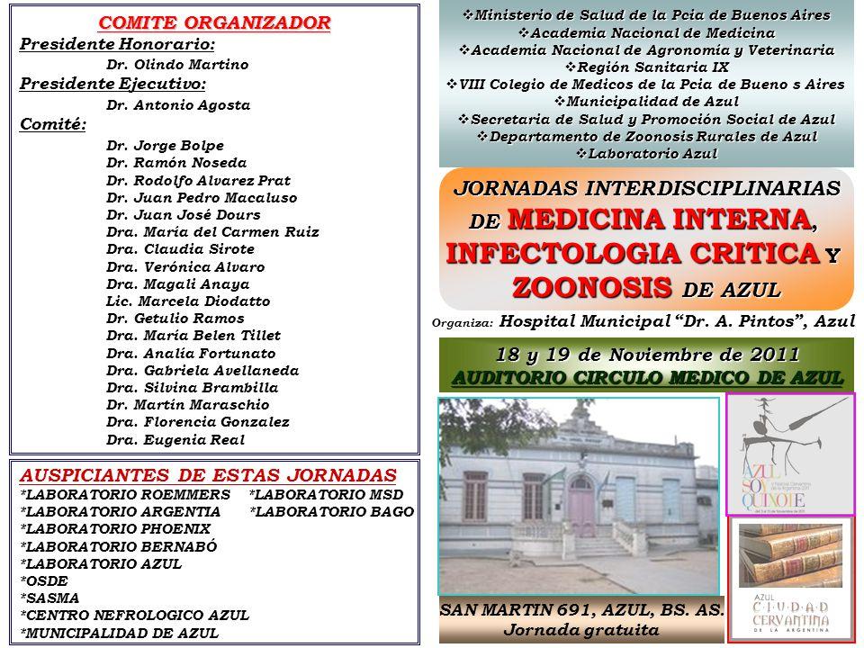 JORNADAS INTERDISCIPLINARIAS DE MEDICINA INTERNA, INFECTOLOGIA CRITICA Y ZOONOSIS DE AZUL 18 y 19 de Noviembre de 2011 AUDITORIO CIRCULO MEDICO DE AZUL SAN MARTIN 691, AZUL, BS.